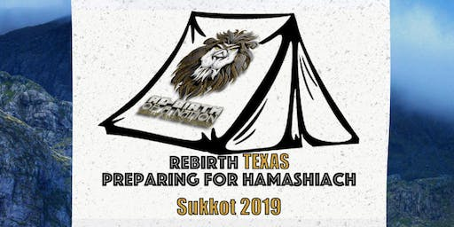 ReBirth Texas Sukkot 2019: Preparing For Hamashiach