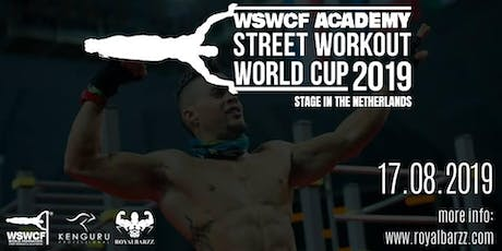 WSWCF Academy Street Workout World Cup 2019 - Stage in the Netherlands tickets