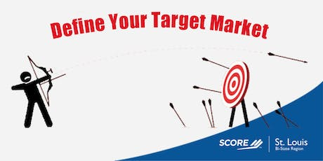 Business Topic: Defining Your Target Market 07132019 tickets