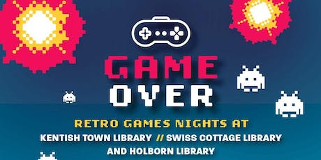 Game Over - Retro Games Night at Swiss Cottage  tickets