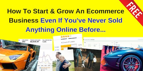 How To Start & Grow An Ecommerce Business Even If You've Never Sold Anything Online Before... biljetter