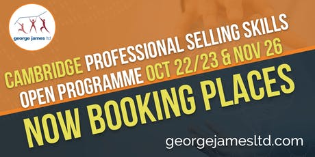 Professional Selling Skills Programme - Cambridge - Oct 22/23 & Nov 26 2019 tickets