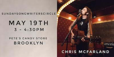 3:00pm Chris McFarland's Songwriter Circle @ Pete's Candy Store