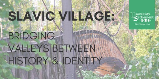 Slavic Village: Bridging Valleys between History & Identity (SOLD OUT)