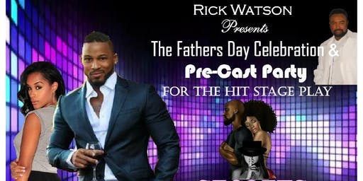The Fathers Day Celebration & Pre-Cast Party for Secrets lies & Betrayal