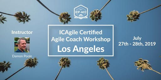 Agile Coach Workshop with ICP-ACC Certification - Los Angeles - July