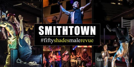 Fifty Shades Male Revue Smithtown