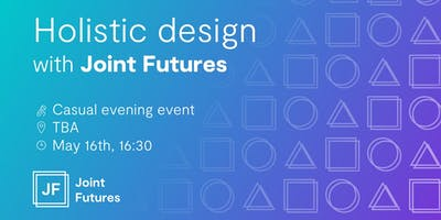 Holistic Design with Joint Futures