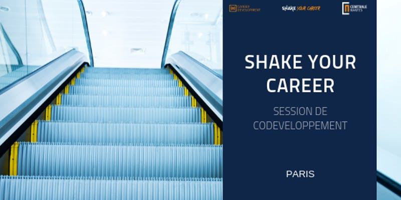SHAKE YOUR CAREER / SESSION CODEVELOPPEMENT