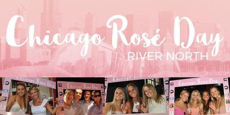 2019 Chicago Rosé Day - A River North Rosé Party tickets