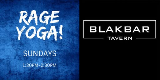 Rage Yoga at BLAKBAR - May/June 2019