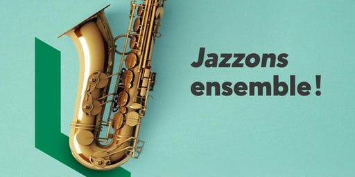 Jazzons ensemble!