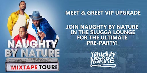 NAUGHTY BY NATURE MEET + GREET UPGRADE - Newark -