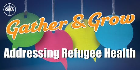 OMA Gather & Grow - Addressing Refugee Health tickets