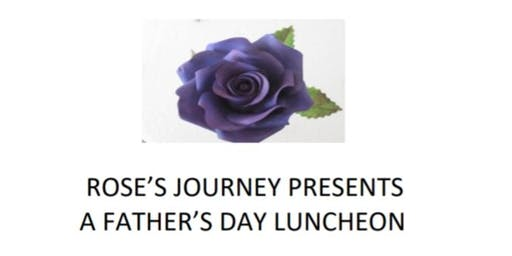 Rose's Journey Father's Day Luncheon