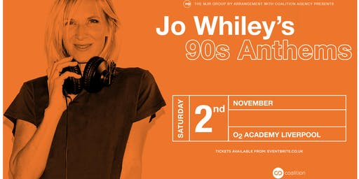 Jo Whiley's 90's Anthems (O2 Academy, Liverpool)
