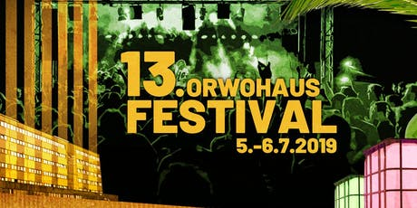 13. ORWOhaus Festival Tickets
