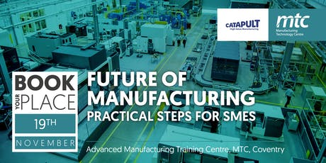 Future of Manufacturing: Practical steps for SMEs tickets