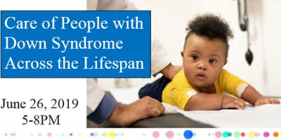Care of People with Down Syndrome Across the Lifespan