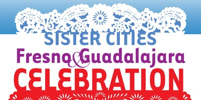 Sister Cities: Fresno and Guadalajara Celebration