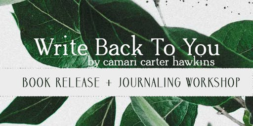 Write Back to You Book Release and Journaling Workshop