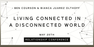 Relationship Conference: Living Connected in a Disconnected World