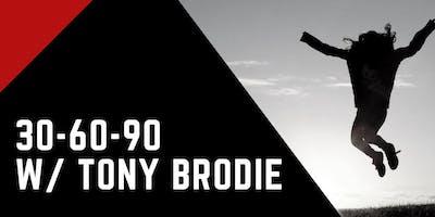 30-60-90 w/ Tony Brodie