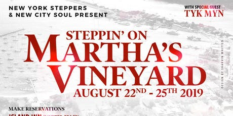 STEPPIN' ON THE VINE- MARTHA'S VINEYARD 2019 tickets