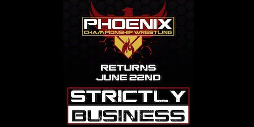 Phoenix Championship Wrestling presents Strictly Business