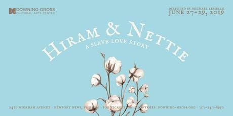 Hiram & Nettie: A Slave Love Story tickets