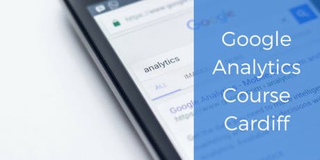 Google Analytics Course Cardiff  tickets