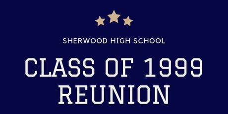 Sherwood High School Class of '99 Reunion tickets