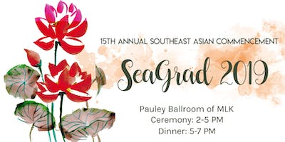 15th Annual Southeast Asian Graduation | May 26th, 2019