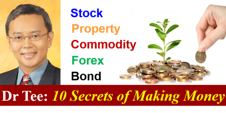 Dr Tee: 10 Secrets of Making Money (Stock, Property, Forex, Commodity, Bond) tickets