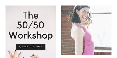 The 50/50 Workshop