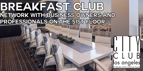 Networking Breakfast Club Mixer at the City Club LA  tickets