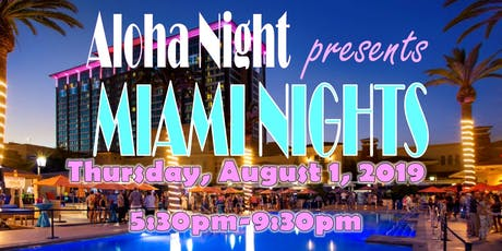 "2019 Aloha Night Presents ""Miami Nights""  tickets"