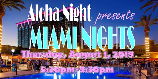 "2019 Aloha Night Presents ""Miami Nights"""