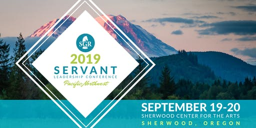 SGR Servant Leadership Conference 2019 - Pacific Northwest