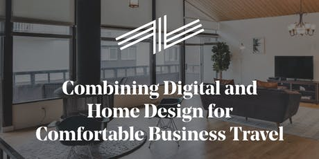Combining Digital and Home Design for Comfortable Business Travel tickets
