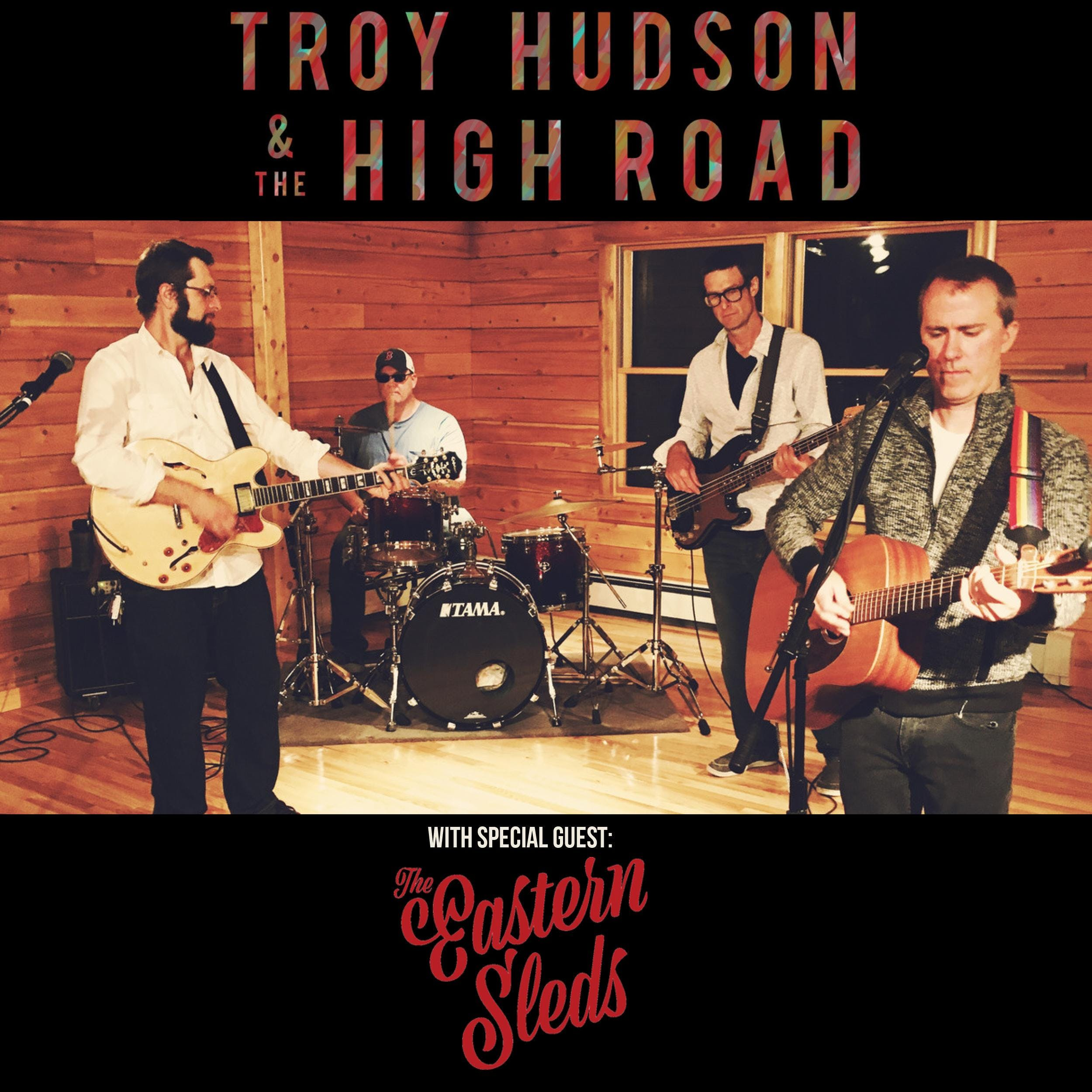 Troy Hudson and the High Road with special guests Eastern Sled