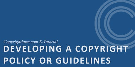 Developing a Copyright Policy or Guidelines eTutorial, 16 Sept to 11 Oct 2019 tickets