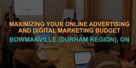 Maximizing Your Online Advertising & Digital Marketing Budget: Bowmanville / Durham Region Workshop tickets
