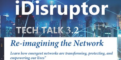 iDisruptor, Re-imagining the Network