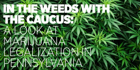 In the Weeds with The Caucus: A Look at Marijuana Legalization in Pa. tickets