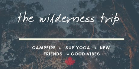 (August) All Womxn Wilderness Camping Trip -  by OT Summer Wander Series tickets