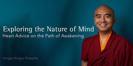 Exploring the Nature of Mind: Heart Advice on the Path of Awakening tickets