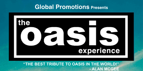 THE OASIS EXPERIENCE tickets