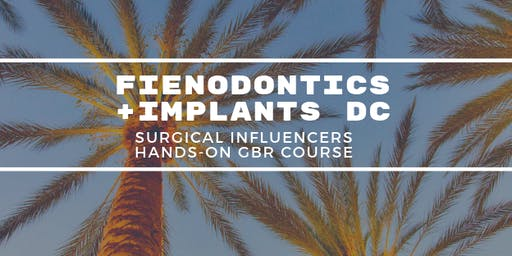 Fienodontics + Implants DC present Hands-On Guided Bone Regeneration