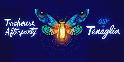 TREEHOUSE AFTERPARTY WITH DANNY TENAGLIA + GSP